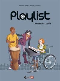 Playlist. Volume 1, Le secret de Lucille