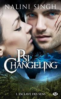 Psi-changeling. Volume 1, Esclave des sens