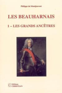 Les Beauharnais. Volume 1, Les grands ancêtres