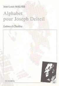 Alphabet pour Joseph Delteil