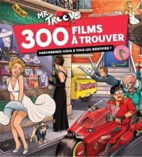 Monsieur Troove. Volume 1, 300 films à trouver