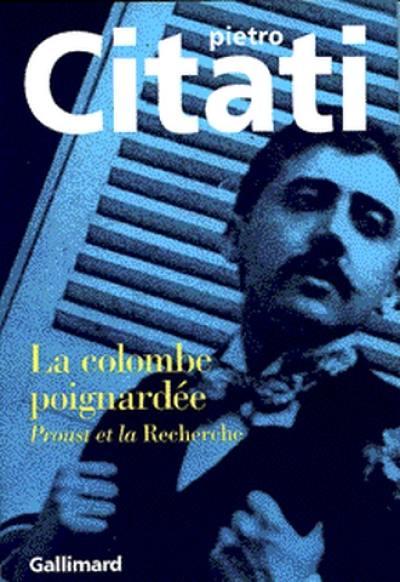 La colombe poignardée : Proust et La Recherche