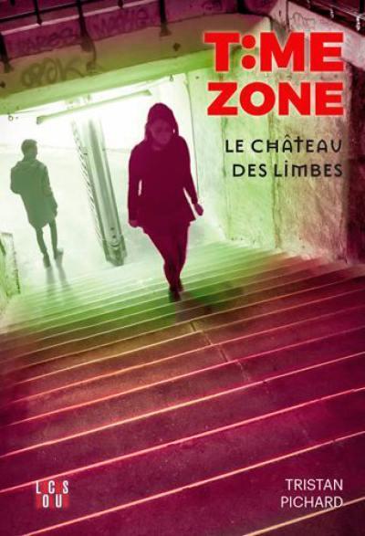 Time zone. Volume 3, Le château des limbes