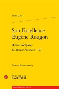 Oeuvres complètes, Les Rougon-Macquart. Volume 6, Son Excellence Eugène Rougon