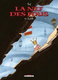 La nef des fous. Volume 10, La faille