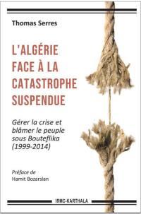 L'Algérie face à la catastrophe suspendue