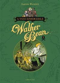 L'insubmersible Walker Bean. Volume 1,