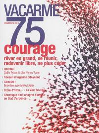 Vacarme. n° 75, Courage