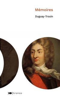 Mémoires de Duguay-Trouin, corsaire du Roi-Soleil