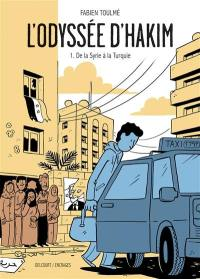 L'odyssée d'Hakim. Volume 1, De la Syrie à la Turquie