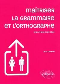 Maîtriser la grammaire et l'orthographe