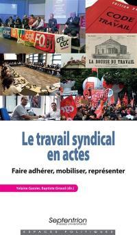 Le travail syndical en actes