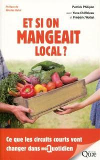 Et si on mangeait local ?