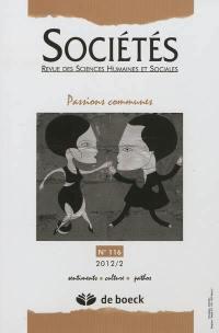 Sociétés. n° 116, Passions communes