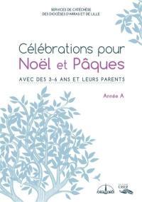 Célébrations pour Noël et Pâques année A