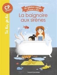 Les fabuleux voyages de Ninon et Lila, La baignoire aux sirènes