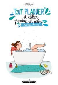 Tout plaquer et aller prendre un bain