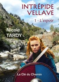 Intrépide Vellave. Volume 1, L'espoir