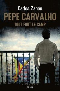 Pepe Carvalho. Volume 1, Tout fout le camp