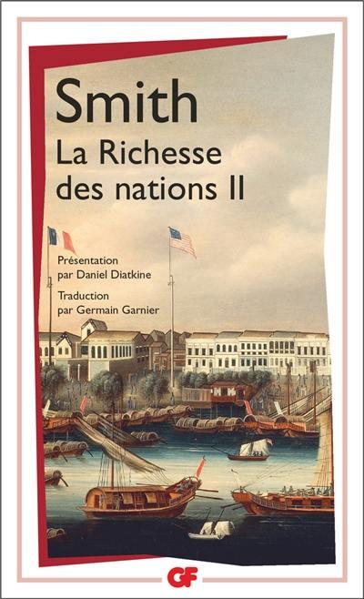 Recherches sur la nature et les causes de la richesse des nations. Volume 2,