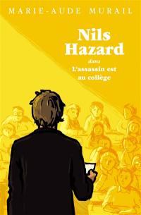 Nils Hazard. Volume 2, Nils Hazard dans L'assassin est au collège