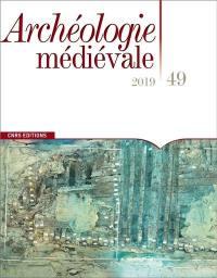 Archéologie médiévale. n° 49,