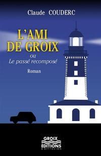 L'ami de Groix ou Le passé recomposé