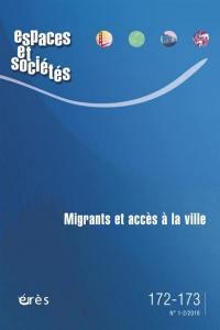 Espaces et sociétés. n° 172-173, MIgrants et accès à la ville