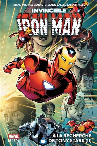 Invincible Iron Man. Volume 2, A la recherche de Tony Stark (2)