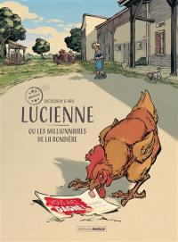 Lucienne ou Les millionnaires de la Rondière