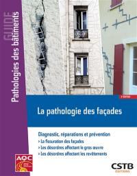 La pathologie des façades : diagnostic, réparations et prévention : la fissuration des façades, les désordres affectant le gros oeuvre, les désordres affectant les revêtements