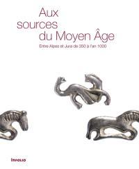 Aux sources du Moyen Age