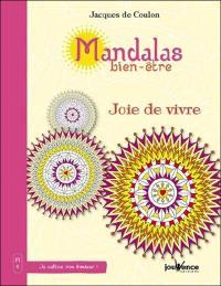 Mandalas bien-être. Volume 6, Joie de vivre