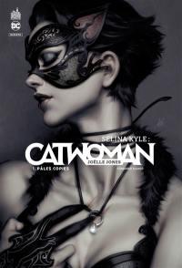 Selina Kyle : Catwoman. Vol. 1. Pâles copies