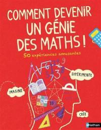 Comment devenir un génie des maths !