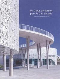 Un coeur de station pour le Cap d'Agde