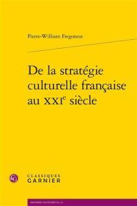 De la stratégie culturelle française au XXIe siècle