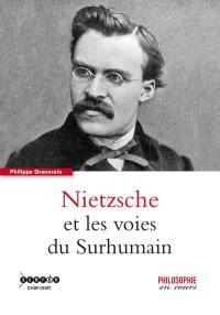 Nietzsche et les voies du surhumain