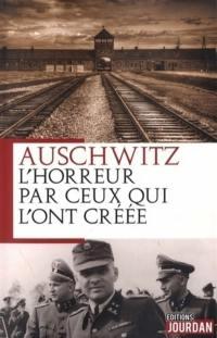 Auschwitz, l'horreur par ceux qui l'ont créée
