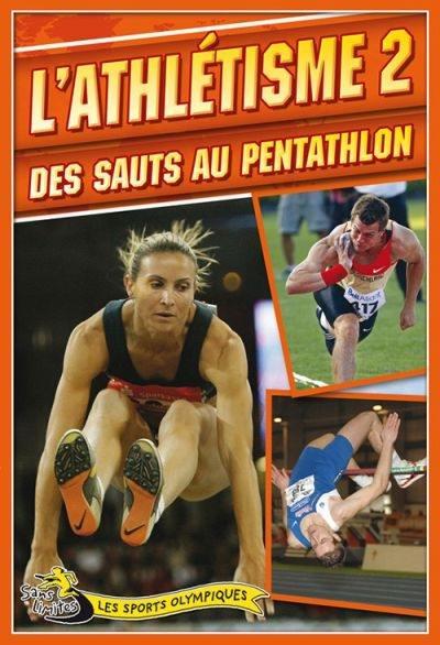 L'athlétisme. Volume 2, Des sauts au pentathlon