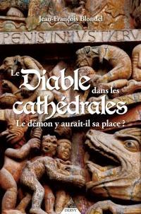 Le diable dans les cathédrales : le démon y aurait-il sa place ?