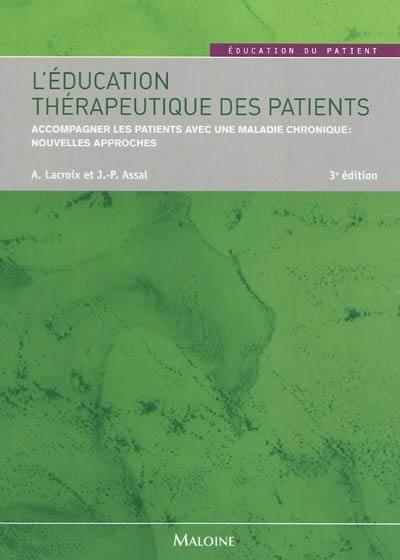 L'éducation thérapeutique des patients : accompagner les patients avec une maladie chronique, nouvelles approches