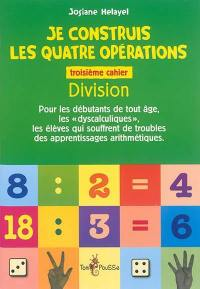 Je construis les quatre opérations. Volume 3, Division