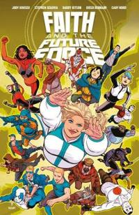 Faith. Volume 5, Faith et la future force
