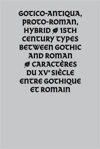 Gotico-antiqua, proto-roman, hybrid