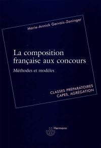 La composition française aux concours : méthodes et modèles : classes préparatoires, Capes, agrégation