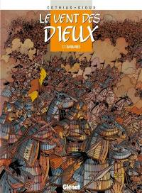 Le vent des dieux. Volume 7, Barbaries