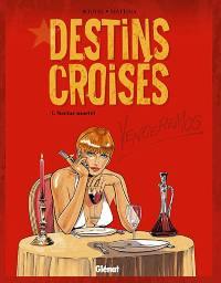 Destins croisés. Volume 1, Nectar mortel