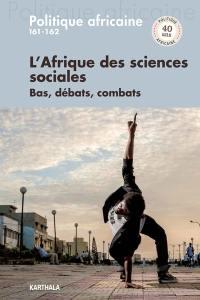 Politique africaine, n° 161-162. L'Afrique des sciences sociales : bas, débats, combats : 40 ans