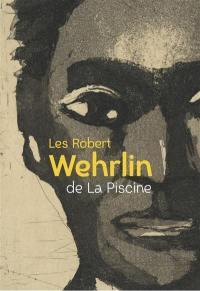 Les Robert Wehrlin de La Piscine